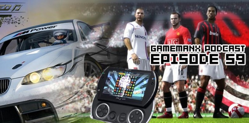 GameManx Podcast Episode 59 – Fifa 10, PSP Go, Need for Speed Shift