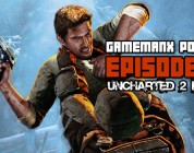 GameManx Podcast Episode 61: Uncharted 2 Edition