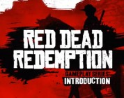 Red Dead Redemption Gameplay Series: Introduction