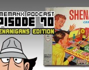 GameManx Podcast Episode 70: Shenanigans