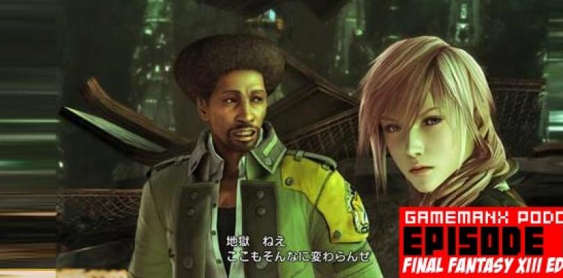 GameManx Podcast Episode 80: Final Fantasy XIII Edition