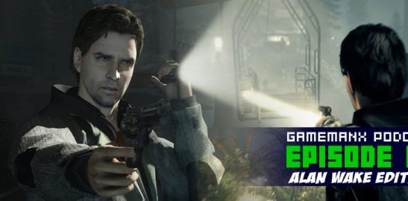 GameManx Podcast 88: Alan Wake Edition