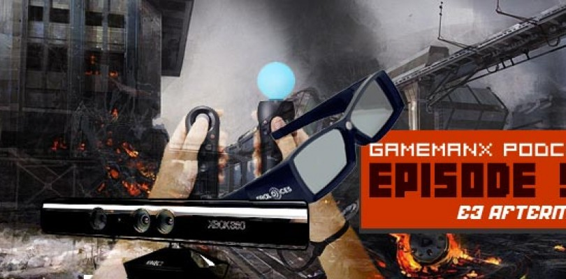 GameManx Podcast Episode 93: E3 2010 Aftermath