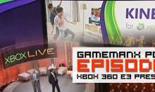 GameManx Podcast 91: Xbox 360 E3 Press Edition