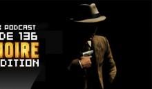 GameManx Podcast Episode 136: L.A. Noire Edition