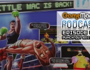 GameManx Podcast Episode 43: Punch-Out Edition