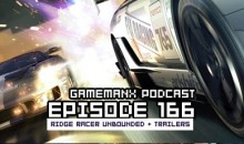 GameManx Podcast Ep. 166: Ridge Racer Unbounded + Trailers Galore