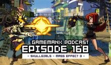 GameManx Podcast Ep 168: Skullgirls + Mass Effect 3