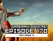 GameManx Podcast Ep. 170: Max Payne 3 Bullet Time