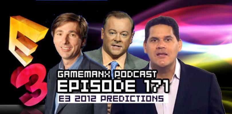 GameManx Podcast Ep 171: E3 2012 Predictions