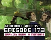 GameManx Podcast Ep 173 – Gravity Rush / N Moments