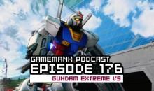 GameManx Podcast Ep. 176: Gundam Extreme VS