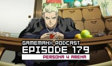 GameManx Podcast Ep. 179: Persona 4 Arena