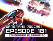 GameManx Podcast Ep. 181: Contender Eliminated