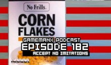 GameManx Podcast Ep. 182: Accept No Imitations
