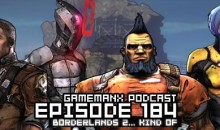 GameManx Podcast Ep. 184: Borderlands 2…kind of