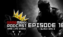 GameManx Podcast Ep.189:  Call of Duty Black Ops 2