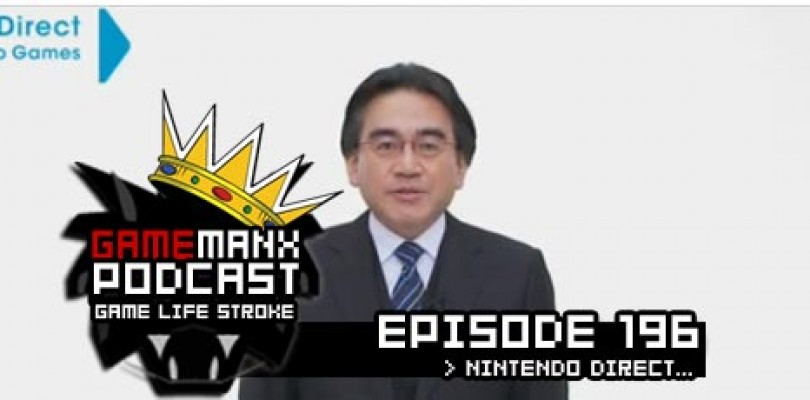 GameManx Podcast Episode 196: Nintendo Direct