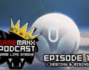 GameManx Podcast Ep. 199: Destiny & Rising Gate