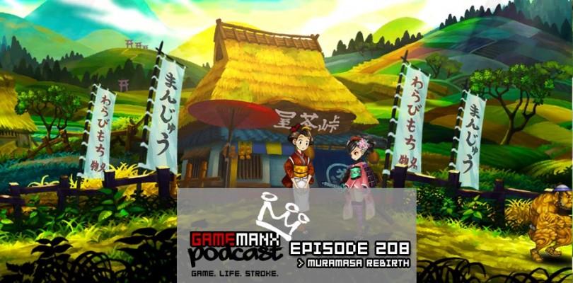 GameManx Podcast Ep 208: Muramasa Rebirth