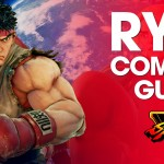 SFV/SF5 Combo Guides: Ryu, Necalli, Ken and more…